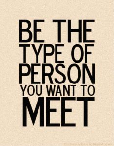 be the type of person